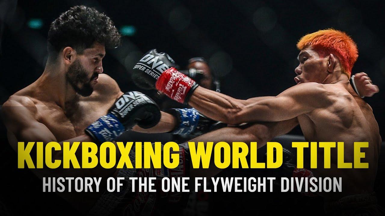 History Of The ONE Flyweight Kickboxing World Championship