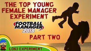 FM18 - What If... We created a great young female MANAGER #2 - Football Manager 2018 Experiment
