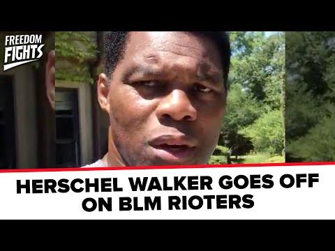 HERSCHEL WALKER HAS HAD ENOUGH OF BLM...