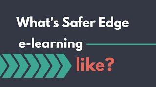 Sneak Peek at Safer Edge E-Learning