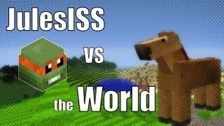 JulesISS Vs the World ! Episode 1 - Oh des chevals !