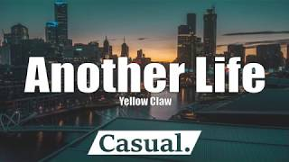 Yellow Claw - Another Life (Lyrics) (feat. STORi)