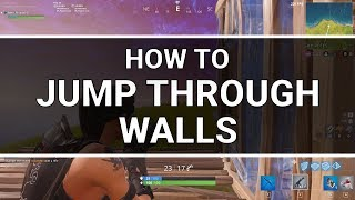 Fortnite: How to Jump Through Walls (Battle Royale Glitch/Exploit)
