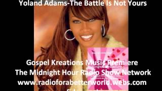 Yolanda Adams-The Battle Is Not Yours-Gospel Kreations Music Premiere