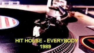 HIT HOUSE - EVERYBODY 1989 (extended)