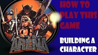 How Play Elder Scrolls Arena How Build Character
