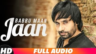 Jaan (Full Audio) | Babbu Maan | Baaz | Latest Punjabi Song 2018 | Speed Records