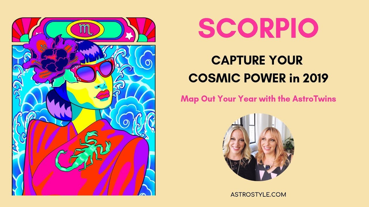 Scorpio 2019 Yearly Horoscope | by The AstroTwins