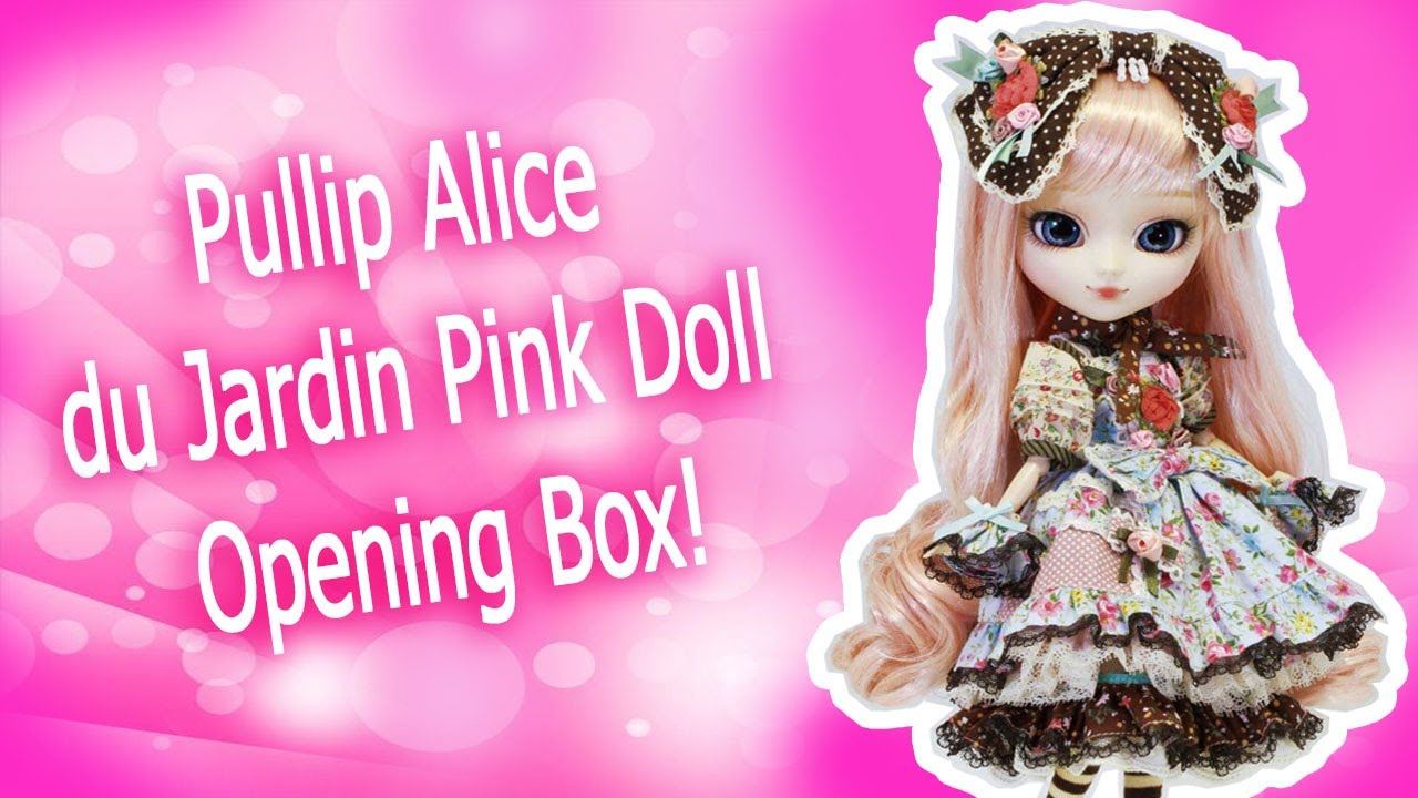 Pullip alice du jardin pink doll opening box youtube for Alice du jardin pullip