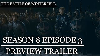 Game of Thrones Season 8 Episode 3 Preview!