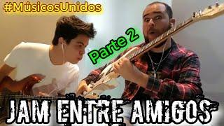 JAM ENTRE AMIGOS - Patrick Souza & Juninho Nakagawa (PARTE 2)