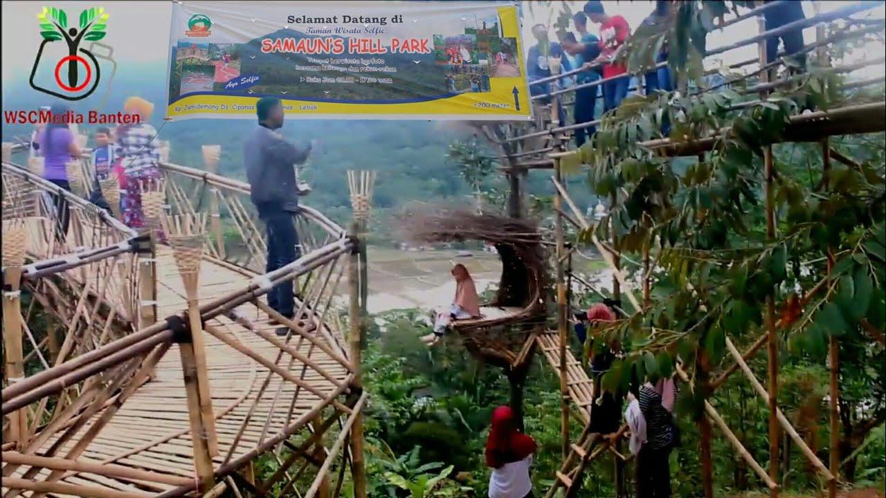 Wisata Instagramable Samaun S Hill Park Kp Jamidemang Kec Cipanas Lebak Banten