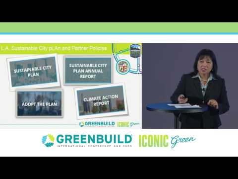 Greenbuild 2016 Special Set: B05 - A Public/Private Partnership for a Sustainable Future in LA