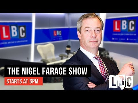 The Nigel Farage Show: 13th June 2019 - LBC