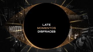 Late Momentos: Disfraces