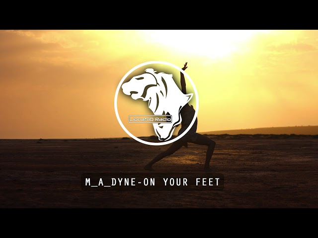 M_A_DYNE - On Your Feet
