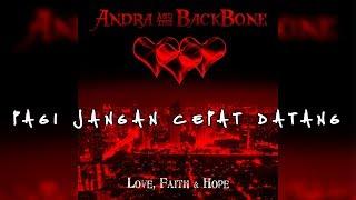 Andra And The Backbone - Pagi Jangan Cepat Datang (Official Lyric)