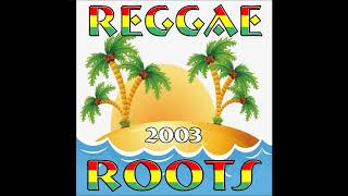 Gambar cover REGGAE ROOTS 2003 - CD COMPLETO