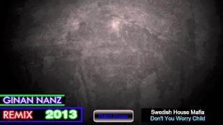 Swedish House Mafia - Don't You Worry Child (Ginan Nanz Remix)