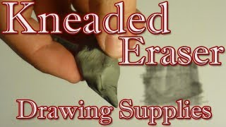 How to Use Kneaded Erasers - Drawing Supplies