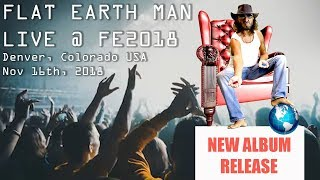 Flat Earth Man LIVE Music Concert | FE2018 Denver, Colorado, USA