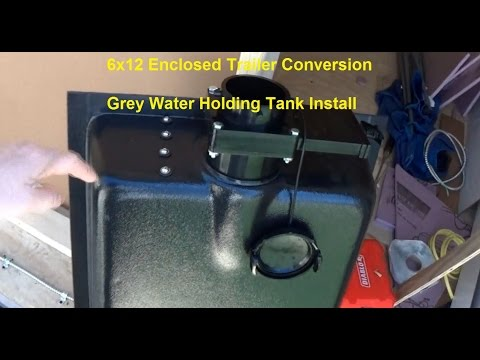 6x12 Enclosed Trailer Conversion Installing a Grey Water Holding Tank