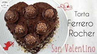 Torta Ferrero Rocher - Facile per San Valentino