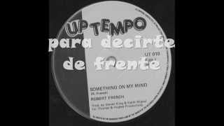 Robert Ffrench - Something On My Mind (Traducción en Español)