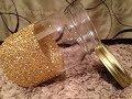 How to Make Decorative Glitter Mason Jars - Tutorial