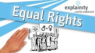Equal Rights explained (explainity® explainer video)