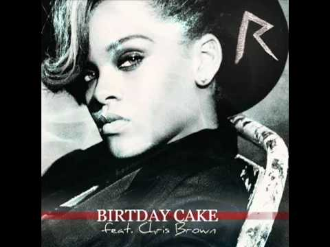 Rihanna feat Chris Drown - Birthday Cake Official Full version (remix) release new song 2012.