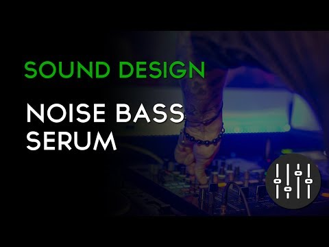 Noise Bass usando Serum