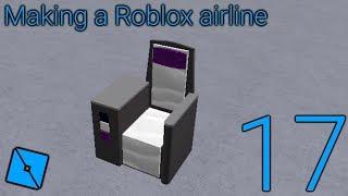 Fazendo uma companhia aérea Roblox: Episódio 17-novos assentos!