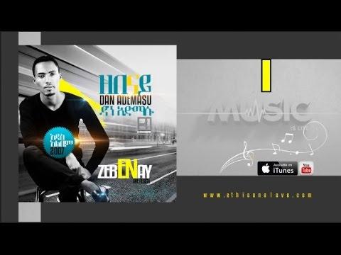 Dan Admasu - Wedehuala - (Official Audio Video) - New Ethiopian Music 2015