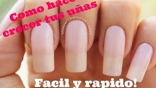 Como hacer crecer las uñas rapido - How to grow your nails long and fast