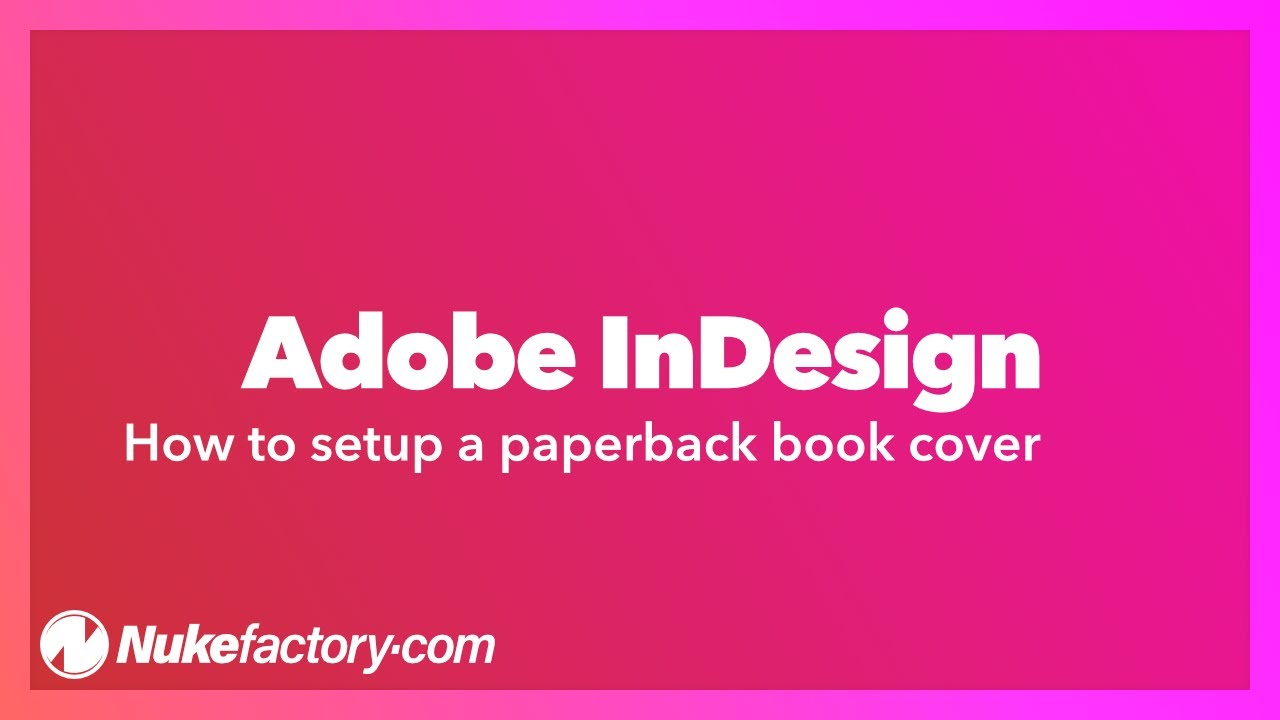 How to set up a paperback book cover in Adobe InDesign