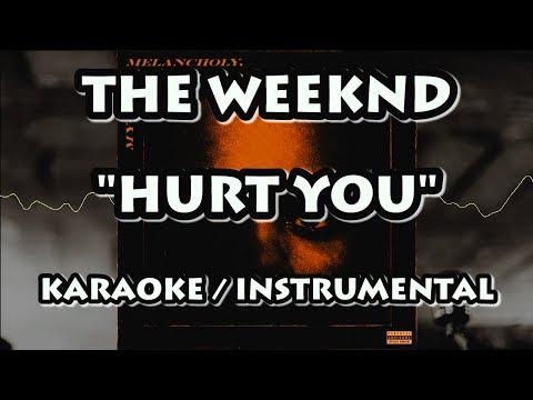 THE WEEKND - HURT YOU (KARAOKE / INSTRUMENTAL)