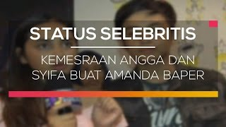 Video Kemesraan Angga dan Syifa Buat Amanda Baper  - Status Selebritis download MP3, 3GP, MP4, WEBM, AVI, FLV Mei 2018