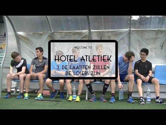 Hotel Atletiek - 3. De laatsten zullen de losers zijn