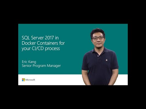 Use SQL Server 2017 in Docker containers for your CI/CD process | T152