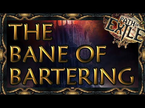 Path of Exile: The Bane of Bartering and My Final Thoughts on Trade