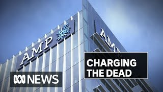 AMP caught charging fees to dead customers ... again | ABC News