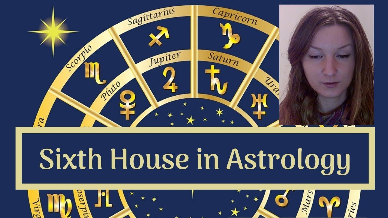 The Sixth House of Astrology: Your Health and Service to