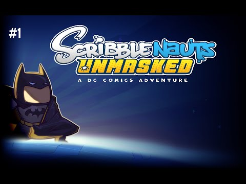 Scribblenauts Unmasked | Episode 1: Welcome to Gotham!
