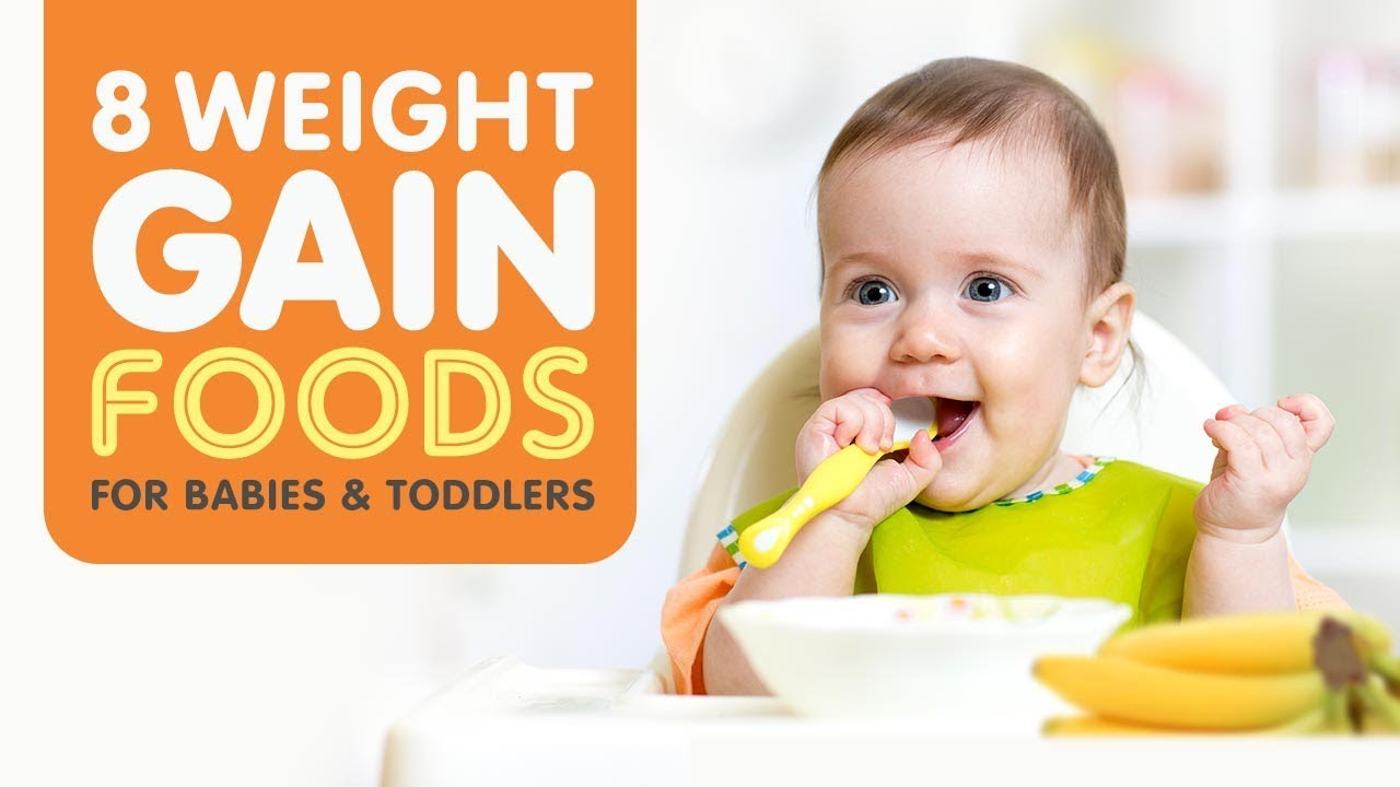 Top 12 High Calorie Weight Gain Foods for Babies & Kids