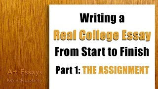 Writing a Real College Essay: Part 1 - The Assignment