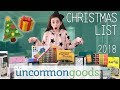 MY UNCOMMON GOODS CHRISTMAS WISH LIST - 2018