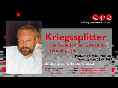 Prof. Dr. Herfried Münkler: Kriegssplitter. Die Evolution der Gewalt im 20. und 21. Jh. - 23.01.2017