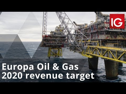Europa Oil & Gas Aim To More Than Double Revenue In 2020