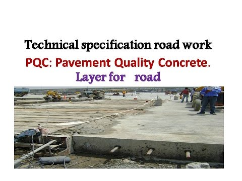 Technical specification road work  PQC: Pavement Quality Concrete. Layer for   road
